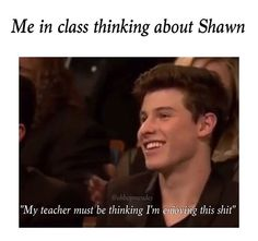 😂😂😂... so now I know how I look like when I daydream about Shawn during class