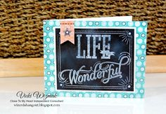 Life Is Wonderful card using CTMH Chalk It Up papers and Life Is Wonderful stamp set.  by Vicki Wizniuk