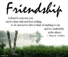 friendship is so valuable!