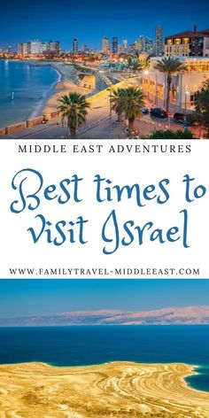 From the best seasons and weather to religious occasions, your complete guide to plan your trip to Israel | Israel Vacation | Family Travel in the Middle East