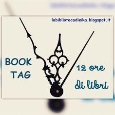 Atelier di una Lettrice Compulsiva: Book Tag: 12 ore di libri