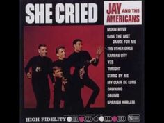 """▶ Jay and the Americans """"She Cried"""" - YouTube"""