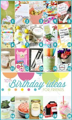 101+ birthday ideas for friends! Great list! Most of these you can make for less than $5!