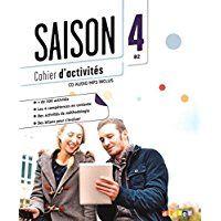 Saison. 4. B2 : cahier d'activités / Marion Alcaraz, Isabelle Cros, Solenne Huteau, Emilie Pommier, Francine Quéméner, Delphine Ripaud