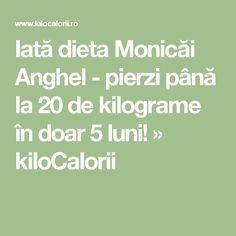 Iată dieta Monicăi Anghel - pierzi până la 20 de kilograme în doar 5 luni! » kiloCalorii Kraut, Shake, Math, Silhouettes, The Body, Smoothie, Math Resources, Mathematics