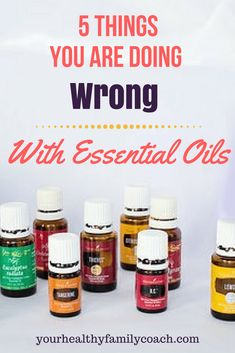 5 Things You Are Doing Wrong with Essential Oils