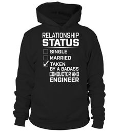 "# Conductor And Engineer .    Relationship Status Taken by a Badass Conductor And Engineer Special Offer, not available anywhere else!Available in a variety of styles and colorsBuy yours now before it is too late! Secured payment via Visa / Mastercard / Amex / PayPal / iDeal How to place an order  Choose the model from the drop-down menu Click on ""Buy it now"" Choose the size and the quantity Add your delivery address and bank details And that's it!"