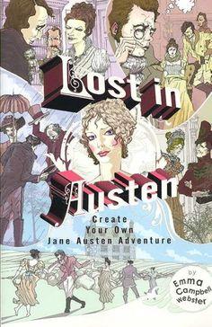 Lost in Austen : Create Your Own Jane Austen Adventure by Emma Campbell Webster.