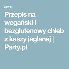 Przepis na wegański i bezglutenowy chleb z kaszy jaglanej | Party.pl