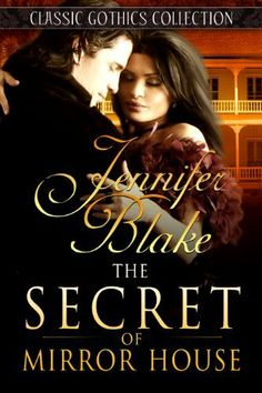 The Secret of Mirror House (Classic Gothics Collection) by Jennifer Blake, http://www.amazon.com/dp/B00GY5J2IQ/ref=cm_sw_r_pi_dp_HDxNsb16EGK1T