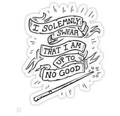 coloring pages - 'I Solemly Swear That I am Up to No Good! Harry Potter Stickers, Harry Potter Shirts, Harry Potter Tattoos, Harry Potter Quotes, Harry Potter Art, Desenhos Harry Potter, Hp Tattoo, Tattoo Small, Harry Potter Classroom