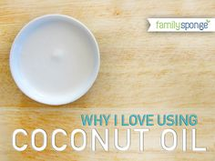 Why I love using coconut oil (I use it, but totally plan to use it more! My kids love their pancakes cooked in it - gives a lovely mild coconut flavour and before using the oil - I never liked coconut!)