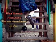 Web Writer Freelance: non sono straordinario perché…