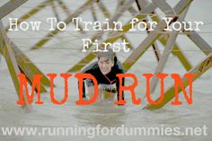 RUNNING FOR DUMMIES: How to Train for Your Very First Mud Run