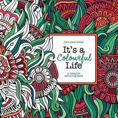 It's A Colourful Life: A Creative Colouring Book by John Paul White http://www.amazon.com/dp/1782399461/ref=cm_sw_r_pi_dp_NSh6wb02GS6PC