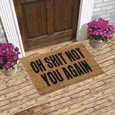 This coir door mat just sends out a very simple message to those unwanted guests at your doorstep, that they aren't welcome inside your house. Greet your friends and family with some simple humor with these funny welcome mats on your doorstep. Funny Welcome Mat, Welcome Mats, Future House, My House, Front Door Mats, Cute Door Mats, Front Porch, Funny Doormats, Coir Doormat