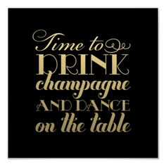 Time to Drink Champagne and Dance on the Table | Wedding Reception Party Sign Poster Art Print in Black and Gold Shimmer