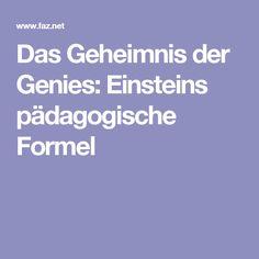 Das Geheimnis der Genies: Einsteins pädagogische Formel