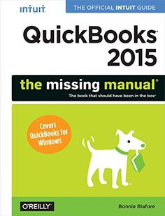 BUY NOW QuickBooks 2015: The Missing Manual: The Official Intuit Guide to QuickBooks 2015 How can you make your bookkeeping workflow smoother