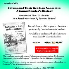 """The French translation of Shane Bernard's Cajun history book for kids, """"Cajuns and Their Acadian Ancestors: A Young Reader's History,"""" is now out by Faustine Hillard (the original English version was released in 2008).  The middle school and high school reader book is available at Amazon.com and Barnes & Noble."""