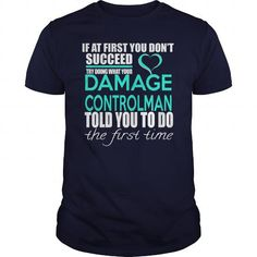 DAMAGE CONTROLMAN TRY DOING WHAT YOUR TOLD YOU TO DO THE FIRST TIME T Shirts, Hoodies. Check price ==► https://www.sunfrog.com/LifeStyle/DAMAGE-CONTROLMAN--IF-YOU-Navy-Blue-Guys.html?41382 $22.99
