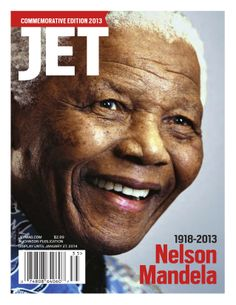 Nelson Mandela the cover story of a special issue of Jet Magazine on stands until Jan 27. 2014.