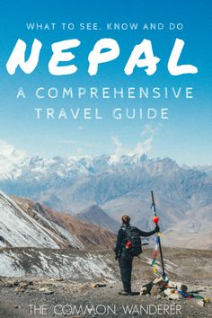 Our complete Nepal travel guide: what to see, know and do.