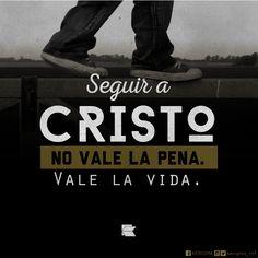Seguir a Cristo no vale la pena. Vale la vida #Kerigma #Rediseñandonuestrafe