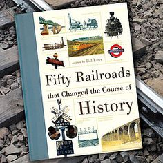 Fifty historical and contemporary railroads are organized chronologically according to greatest impact on the course of history. $29.95