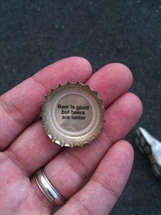 Beer is good, but beers are better. #beercapwisdom