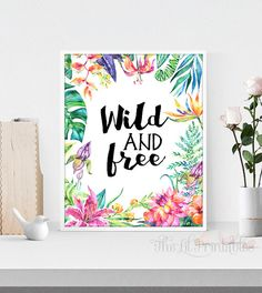 Wild And Free Printable Floral Wall Art Printable Teen Wall Part 85