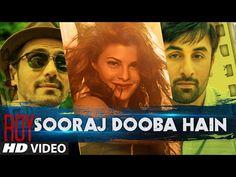 ▶ Sooraj Dooba Hain Video Song | Roy | Arijit singh|Ranbir Kapoor | Arjun Rampal | Jacqueline - YouTube