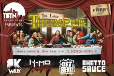 The Last Thumper w/ BK Willy, Get Bent, Stephen DeLalla, Bhettosause, K-Mo @ King King ~on~ August 9 Get Bent, King King, August 9, Orange County, Presents, Movie Posters, Gifts, Film Poster, Favors
