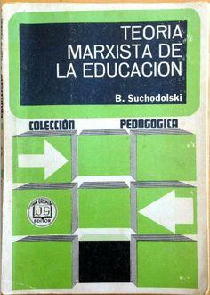 Teoría marxista de la educación / Bogdan Suchodolski ; traducción del alemán por María Rosa Borrás