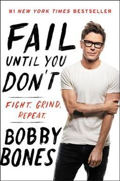Fail Until You Don't: Fight, Grind, Repeat by Bobby Bones