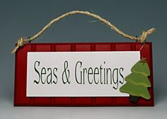 "Great sign for the beach at Christmas ""Seas & Greetings"" (Season's Greetings)"
