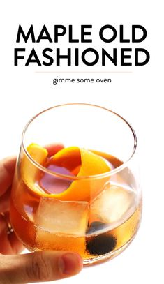 Love This Maple Old Fashioned Tail It S Made With Bourbon Whiskey Bitters Orange