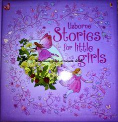 COPILĂRIE, JOACĂ ŞI BUCURIE: Stories for little girls (Usborne)