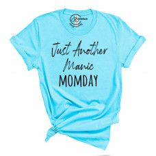 Just Another Manic Momday Crew Neck T-Shirt - Our shirts come in many different colors and styles including V-Neck! #jelizabeth#snarkytees #funnytshirts#snarkytshirts
