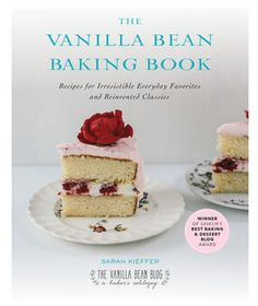 The Vanilla Bean Baking Book | Add these new beauties to your cookbook collection, or give them as gifts throughout the holiday season.