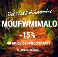 -15% OFF in selected items. Introduce the code MOUFWMIMALO in our shop! www.mimalo.net/shop
