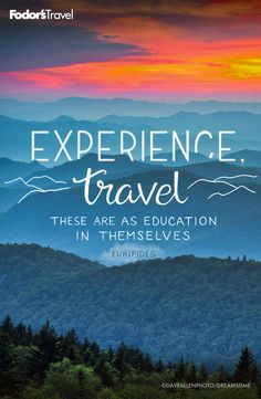 Experience travel.