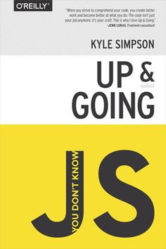 You Dont Know JS: Up & Going - Kyle Simpson | Computers...: You Dont Know JS: Up & Going - Kyle Simpson | Computers |1005231888 #Computers