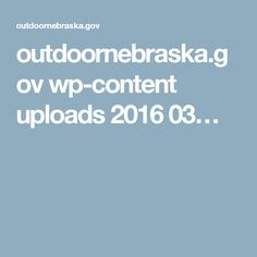 outdoornebraska.gov wp-content uploads 2016 03…