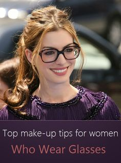Top make-up tips for women who wear eyeglasses | The Ultimate Beauty Guide