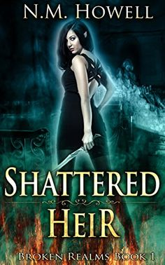 Shattered Heir (Broken Realms) by [N.M. Howell]