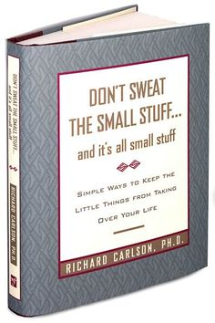 Kids should learn early how to manage/understand sources of stress, reverse negative thought patterns,  and put things in perspective. Top 25 Quotes from Don't Sweat the Small Stuff [Click Here!]