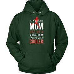 I'm a Running mom Just like a normal mom except much cooler T-shirt