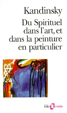 """""""Du Spirituel dans l'Art et dans la peinture en particulier"""" Kandinsky"""