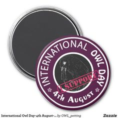 International Owl Day-4th August-Endangered Specie 3 Inch Round Magnet